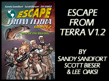 Escape From Terra Vol 1.2: War Of The Worlds, by Sandy Sandfort, Scott Bieser, Lee Oaks! 60 pages