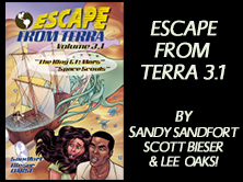 Escape From Terra Vol 3.1: The King & I: Mars / Space Scouts, by Sandy Sandfort, Scott Bieser, Lee Oaks! 51 pages