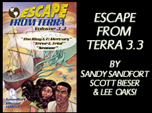Escape From Terra Vol 3.3: The King & I: Mercury / Error & Trial / Neanne, by Sandy Sandfort, Scott Bieser, Lee Oaks! 65 pages