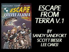 Escape From Terra: Volume 1, by Sandy Sandfort, Scott Bieser, and Lee Oaks!, 189 pages