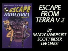 Escape From Terra: Volume 2, by Sandy Sandfort, Scott Bieser, and Lee Oaks!, 214 pages