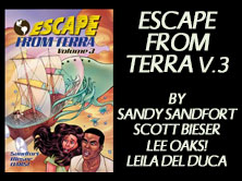 Escape From Terra: Volume 3, by Sandy Sandfort, Scott Bieser, and Lee Oaks!, 196 pages