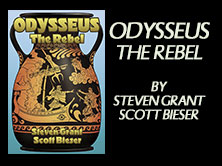 Odysseus The Rebel, by Steven Grant and Scott Bieser, 184 pages
