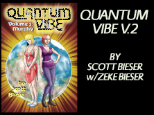 Quantum Vibe Vol 2: Murphy, by Scott Bieser, 160 pages