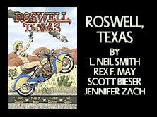 Roswell, Texas, L Neil Smith and Scott Bieser, 272 pages