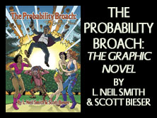 The Probability Broach: The Graphic Novel, by L Neil Smith and Scott Bieser, 192 pages
