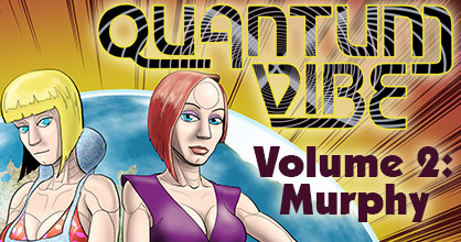 Quantum Vibe, Volume 2: Murphy - Release Date Set!  March 3rd, 2014!