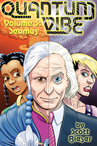 Quantum Vibe, Volume 3: Seamus, by Scott Bieser with Lea Jean Badelles