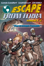 Escape From Terra, Volume 1.3 by Sandy Sandfort, Scott Bieser, Lee Oaks!
