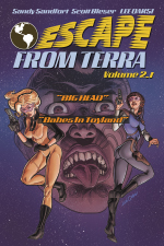 Escape From Terra, Volume 2.1 - Sandy Sandfort, Scott Bieser, Lee Oaks!