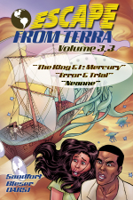 Escape From Terra, Volumd 3.3 - The King & I: Mecrury / Error & Trial / Neanne